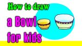How to draw a Bowl for kids