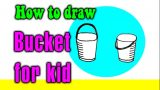 How to draw a Bucket for kid