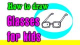 How to draw a Glasses for kids