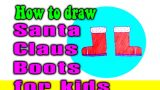 How to draw a Santa Claus Boots for kid