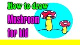 How to draw mushroom for kid
