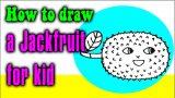 How to draw a Jackfruit cartoon for kid