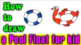 How to draw a Pool Float for kid