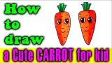 How to draw a Cute CARROT for kid