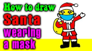 How to draw Santa wearing a mask easy