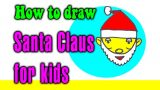 How to draw a Santa Claus for kids